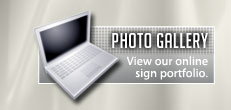 View our online sign project photo gallery